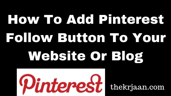 How To Add Pinterest Follow Button To Your Blog Or Website Step By Step