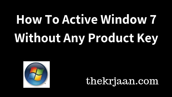 How To Active Window 7 Without Any Product Key 100% Free