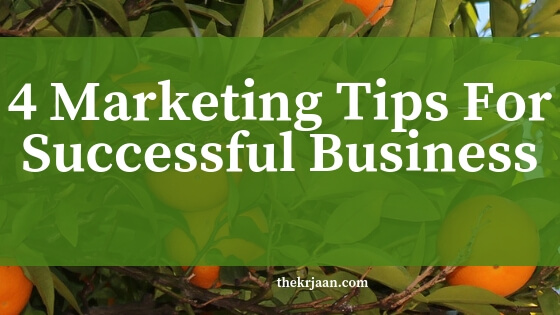 4 Marketing Tips For Successful Business