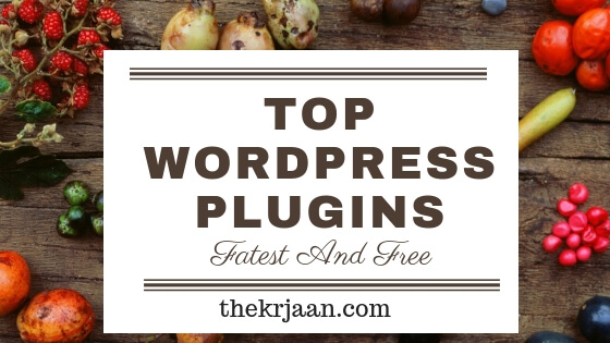 Top Plugins For WordPress Site – Fastest & Free