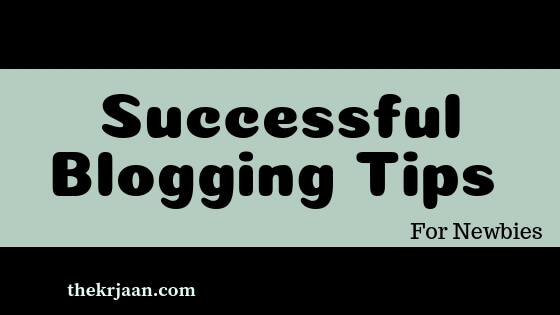 #6 Tips For Successful Blogging For Newbies