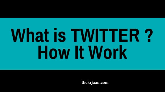 What Is Twitter | How It Work | All About Twitter