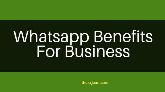 #Benefits Of Using Whatsapp For Any Business