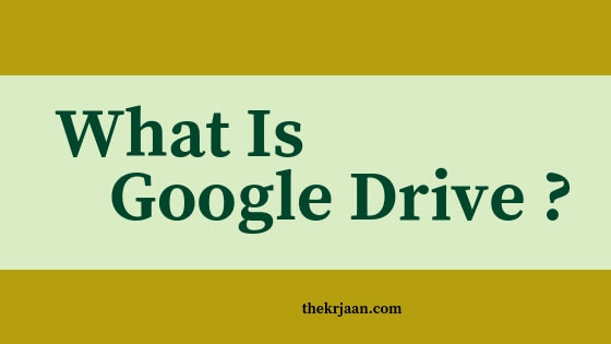 What Is Google Drive | How It Works | All Basics Of Google Drive