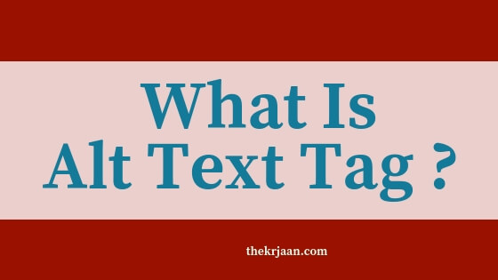 What Is Alt Text Tag | Why It Is Important For Your Image