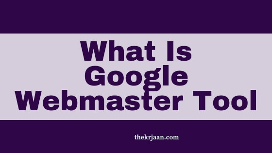What Is Google Webmaster Tool ( Google Search Console ) | Who`s Using It
