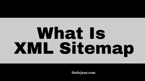 What Is XML Sitemap | How To Setup It And How To Submit It In Google