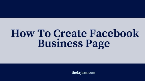 How To Create Facebook Business Page | All About Facebook Business Page