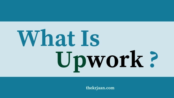 Review | What Is Upwork | How It Give You Benefit | All About Upwork