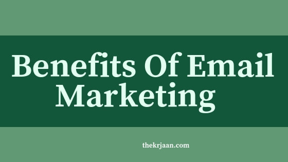 #Top Benefits Of Email Marketing For Business