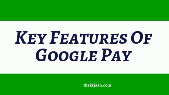 Is Google Pay Safe | Key Features Of Google Pay