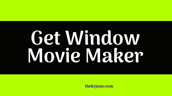 Download Window Movie Maker | All About Window Movie Maker