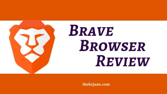 Brave Browser Review |Every Thing About Brave