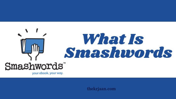 What Is Smashwords | Complete Review Of Smashwords