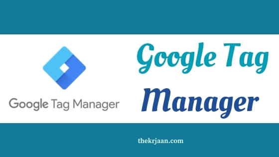 Benefits Of Using Google Tag Manager ( GTM )