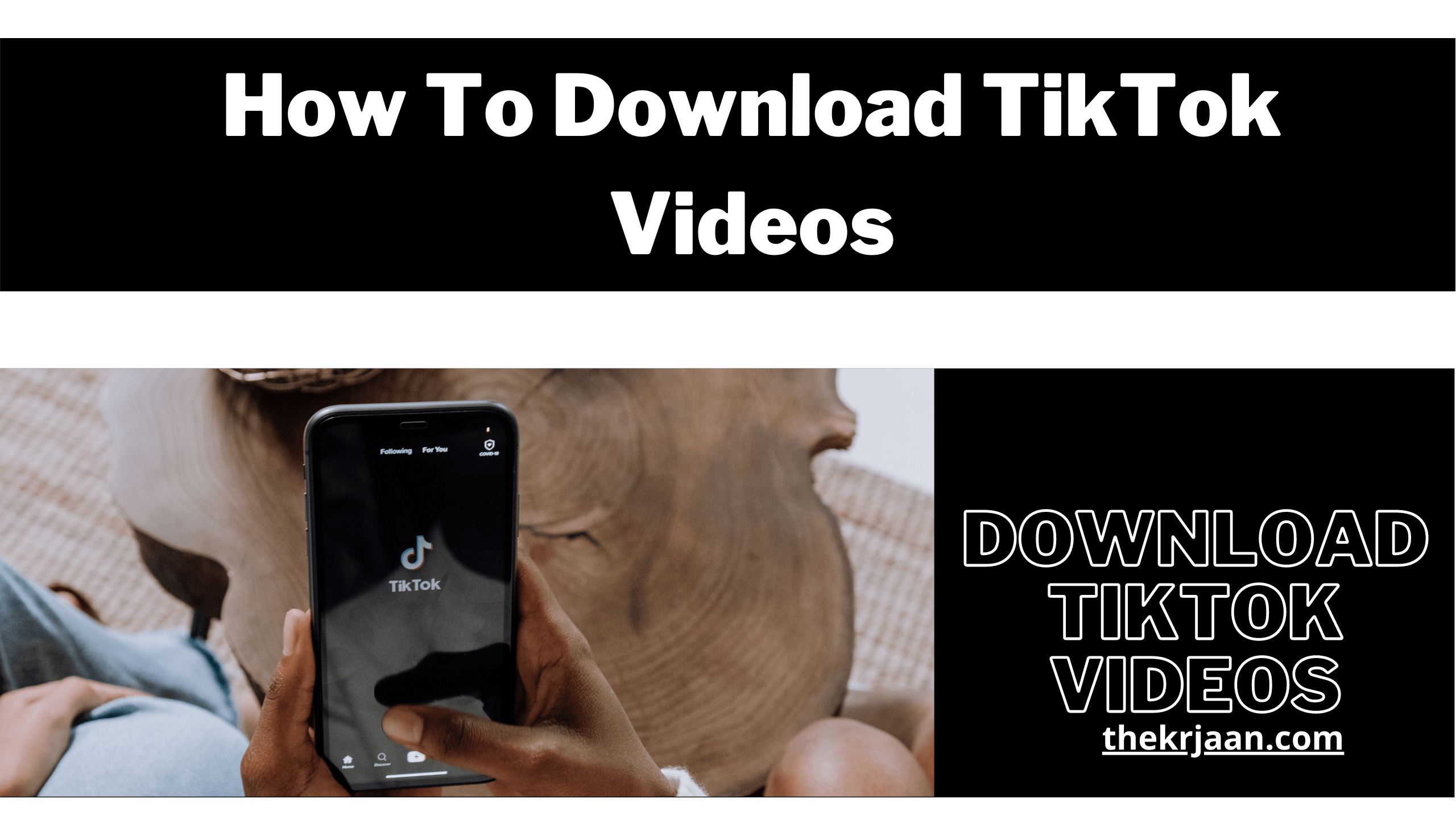 How To Download TikTok Videos | Download TikTok Videos