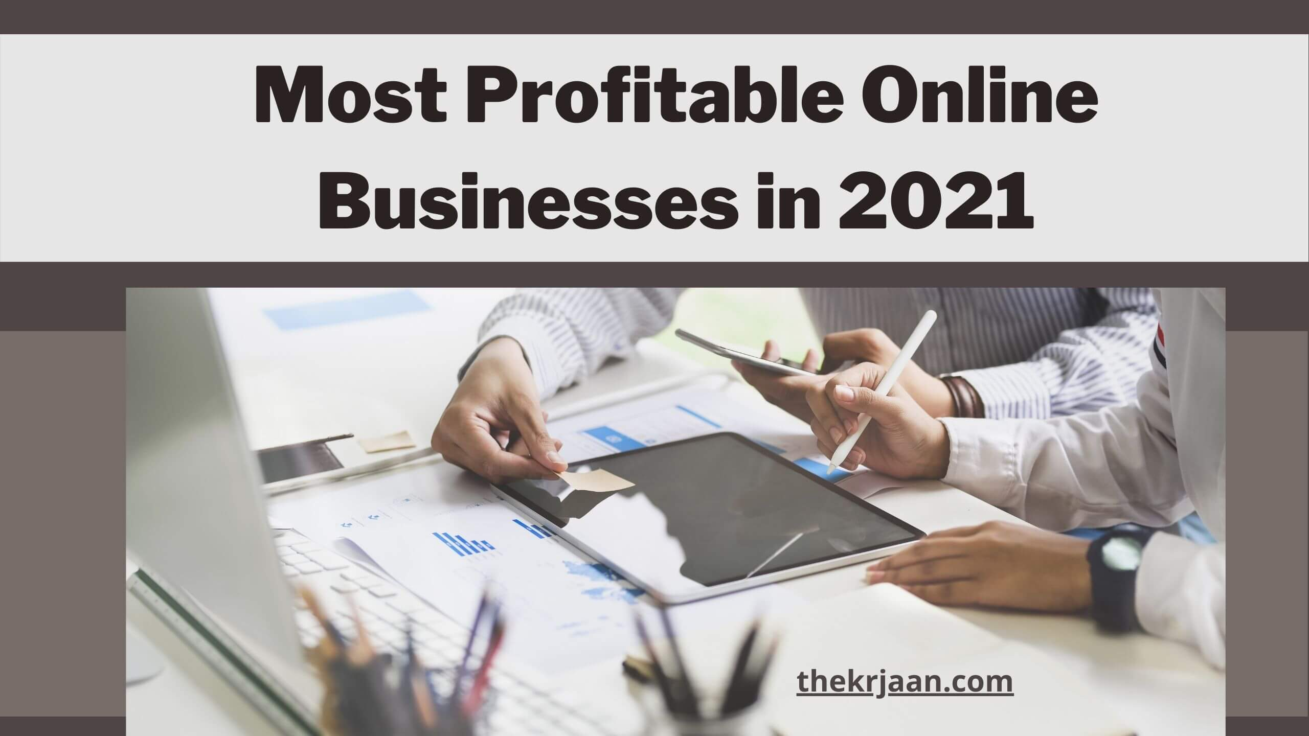 Most Profitable Online Businesses in 2021  Free Of Cost