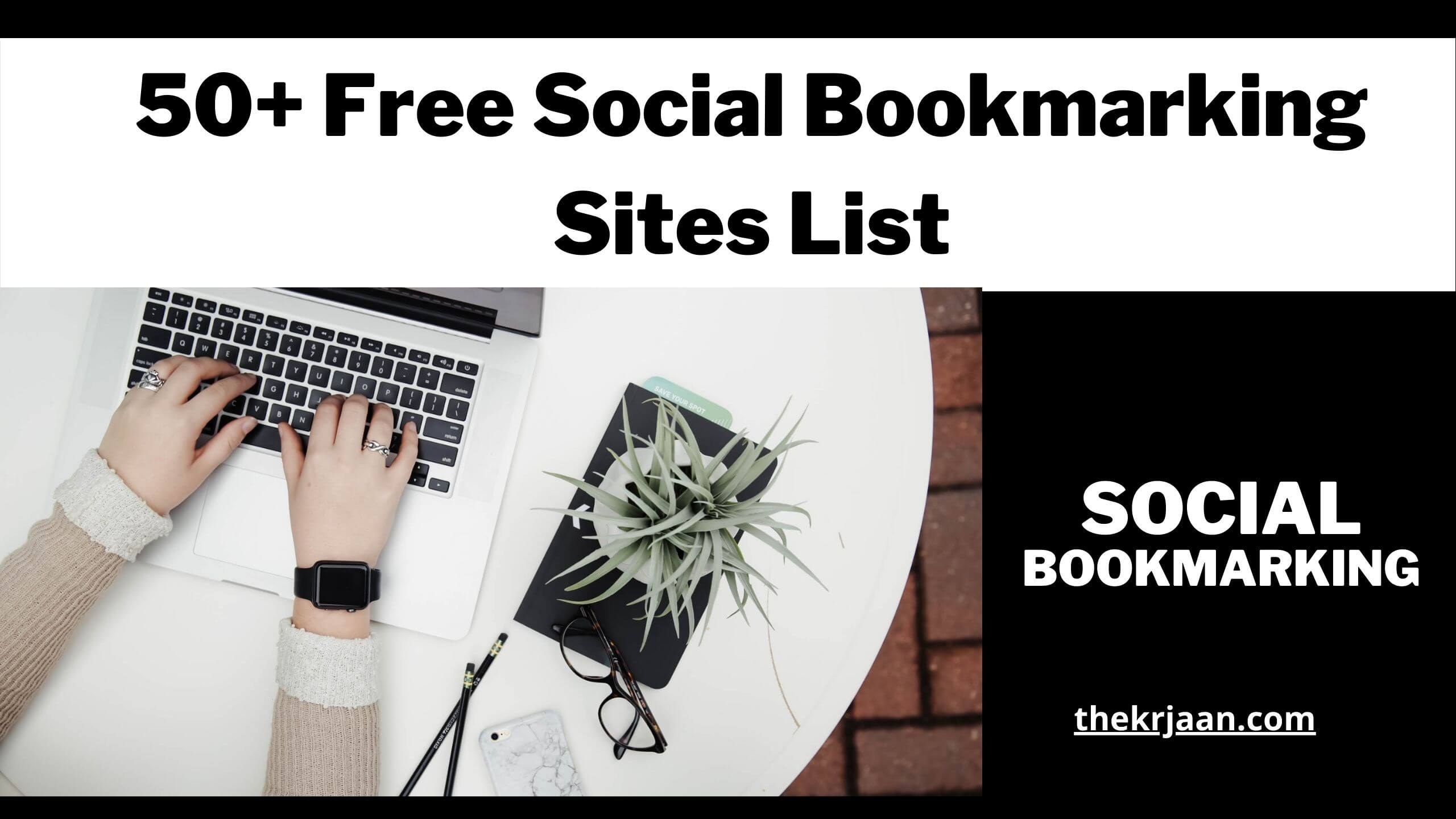 50+ Free Social Bookmarking Sites List 2021 For Best SEO