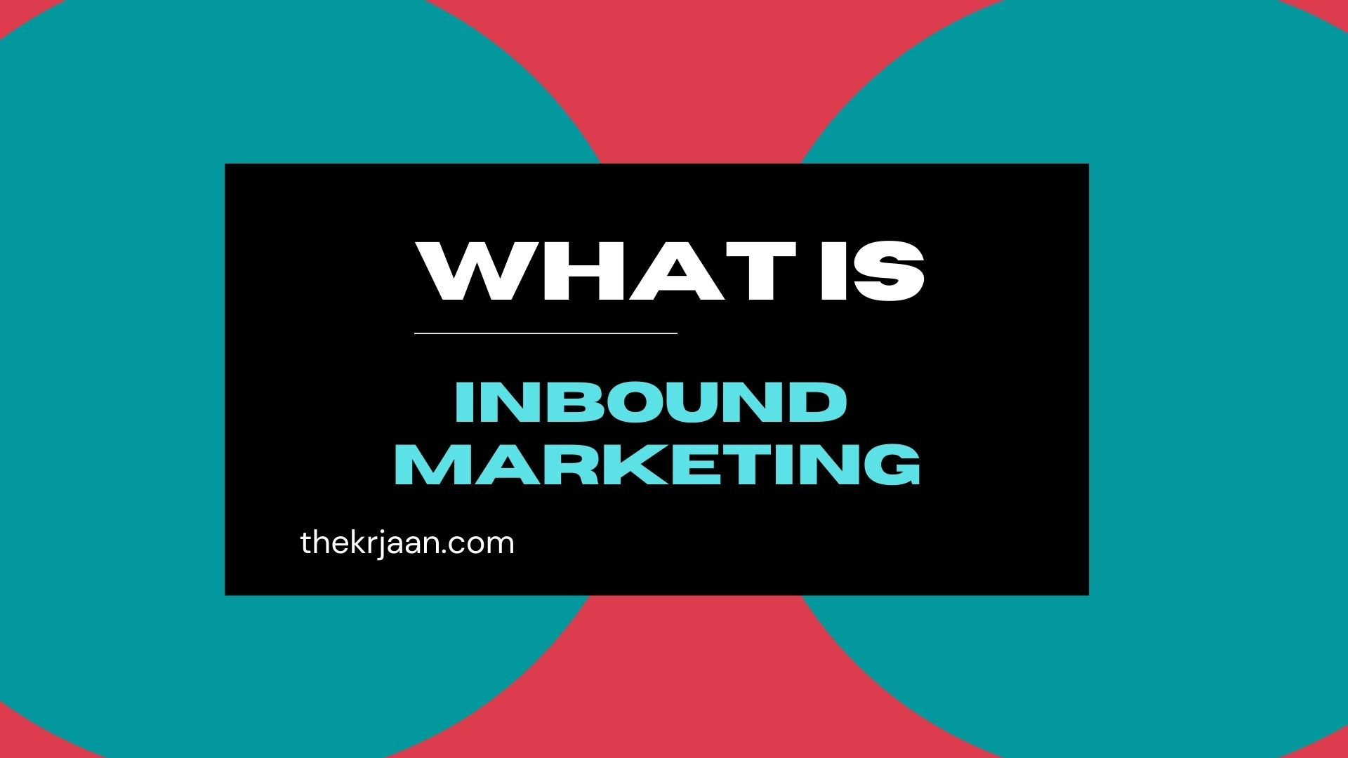 What is Inbound Marketing? Complete Guide